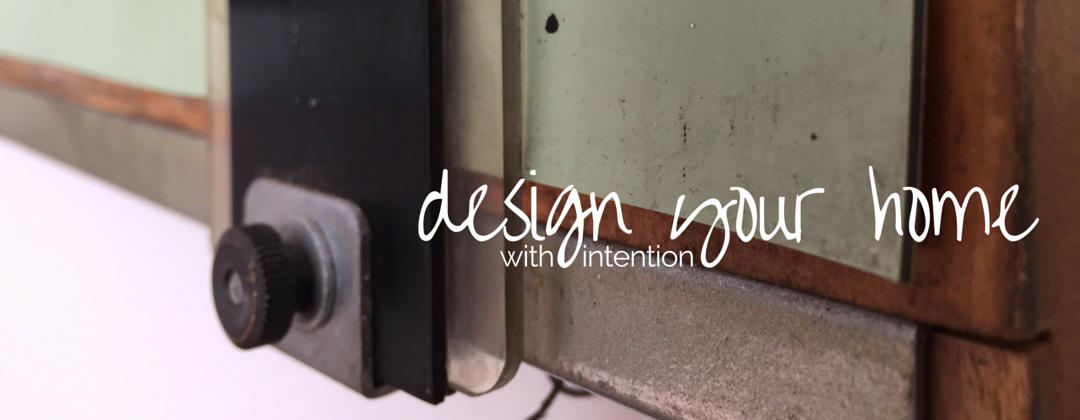 design your home with intention